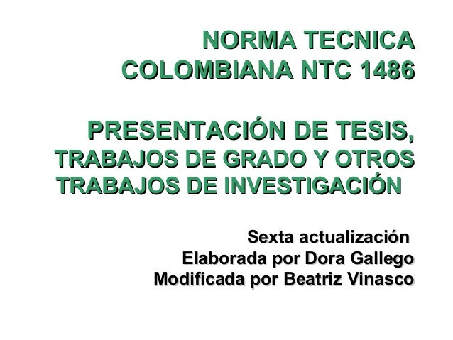 NORMA TECNICA    COLOMBIANA NTC 1486  PRESENTACIÓN DE TESIS,TRABAJOS DE GRADO Y OTROSTRABAJOS DE INVESTIGACIÓN            ...
