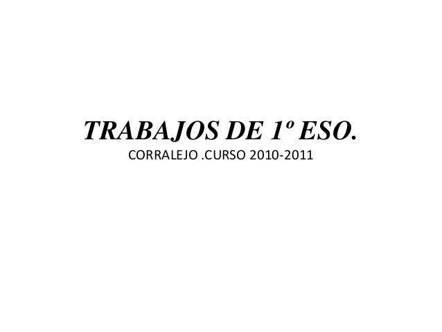 TRABAJOS DE 1º ESO. CORRALEJO .CURSO 2010-2011