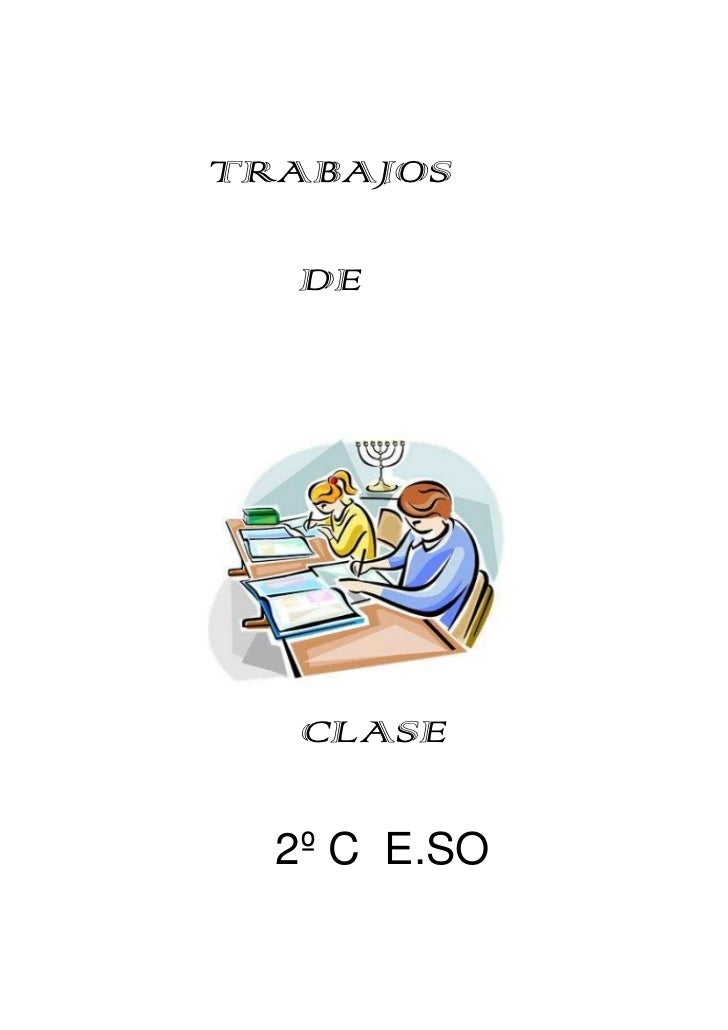 TRABAJOS  DE   CLASE  2º C E.SO
