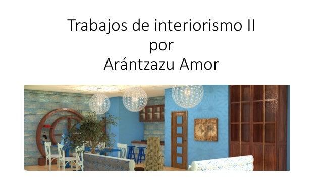 Trabajos de interiorismo II por Arántzazu Amor