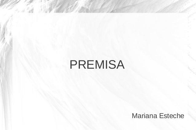 PREMISA  Mariana Esteche