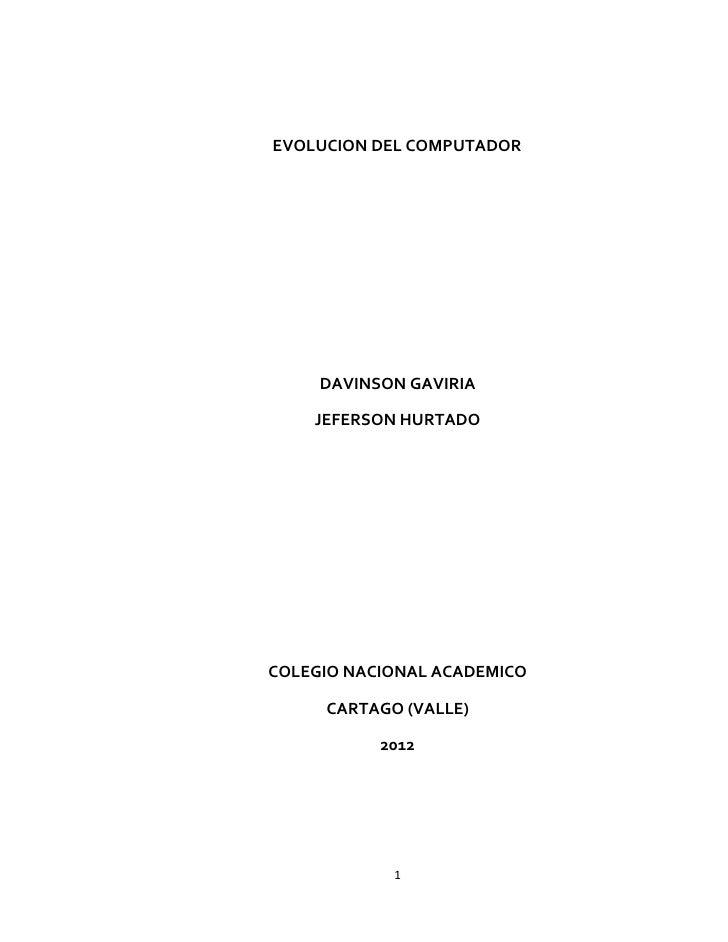 EVOLUCION DEL COMPUTADOR     DAVINSON GAVIRIA    JEFERSON HURTADOCOLEGIO NACIONAL ACADEMICO     CARTAGO (VALLE)           ...