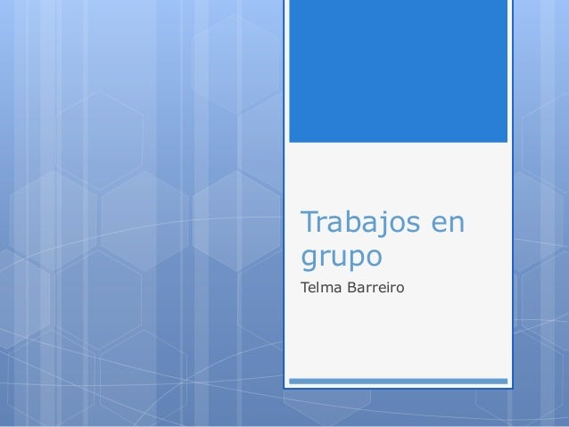 Trabajos en grupo Telma Barreiro