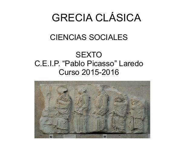 """GRECIA CLÁSICA CIENCIAS SOCIALES SEXTO C.E.I.P. """"Pablo Picasso"""" Laredo Curso 2015-2016"""