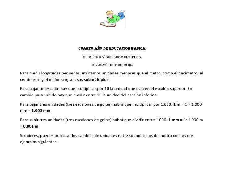 CUARTO AÑO DE EDUCACION BASICA.                                  EL METRO Y SUS SUBMULTIPLOS.                             ...