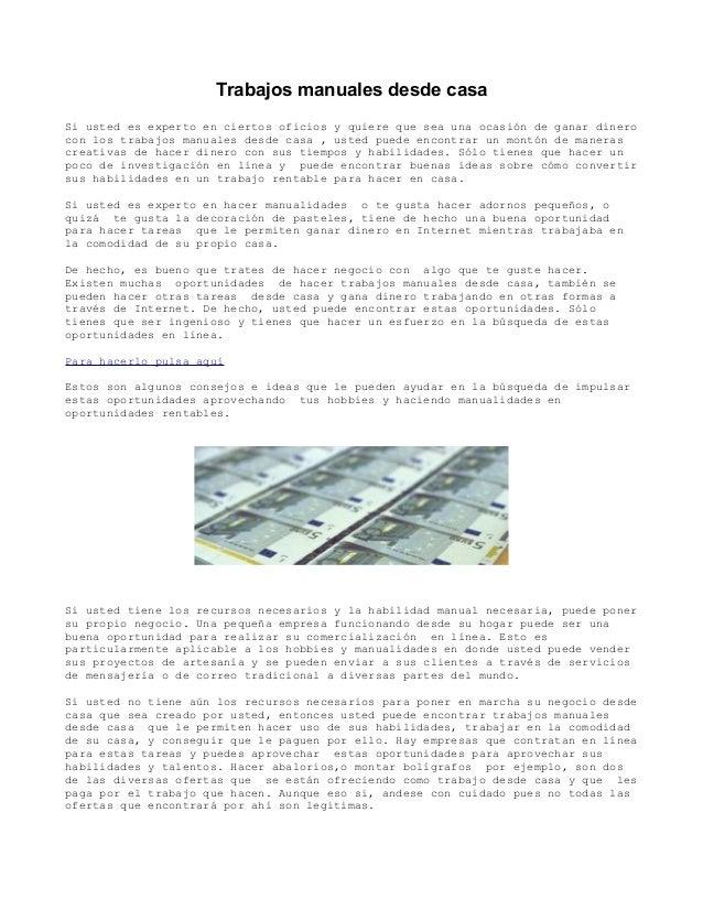 Trabajos manuales desde casaSi usted es experto en ciertos oficios y quiere que sea una ocasión de ganar dinerocon los tra...