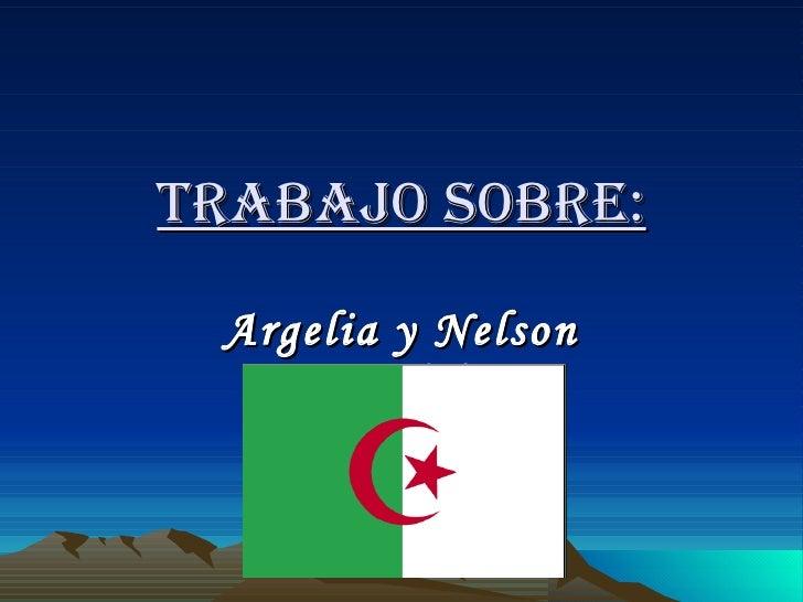 Trabajo Sobre: Argelia y Nelson Mandela.