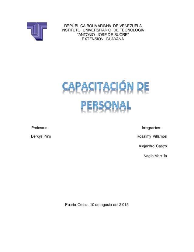 Profesora: Integrantes: Berkys Pino Rosalmy Villarroel Alejandro Castro Nagib Mantilla Puerto Ordaz, 10 de agosto del 2.01...