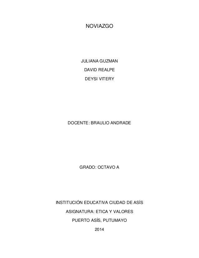 NOVIAZGO JULIANA GUZMAN DAVID REALPE DEYSI VITERY DOCENTE: BRAULIO ANDRADE GRADO: OCTAVO A INSTITUCIÓN EDUCATIVA CIUDAD DE...