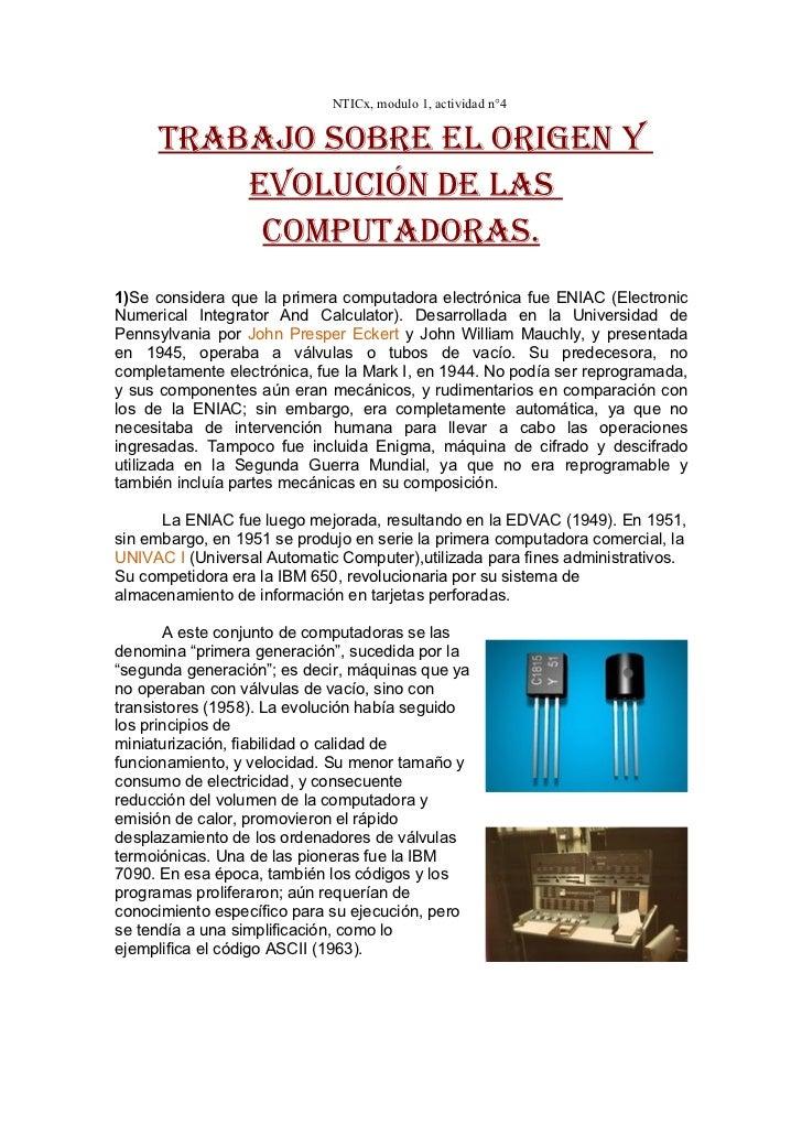 NTICx, modulo 1, actividad n°4     Trabajo sobre el origen y         evolución de las          compuTadoras.1)Se considera...