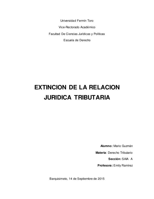 Universidad Fermín Toro Vice-Rectorado Académico Facultad De Ciencias Jurídicas y Políticas Escuela de Derecho EXTINCION D...