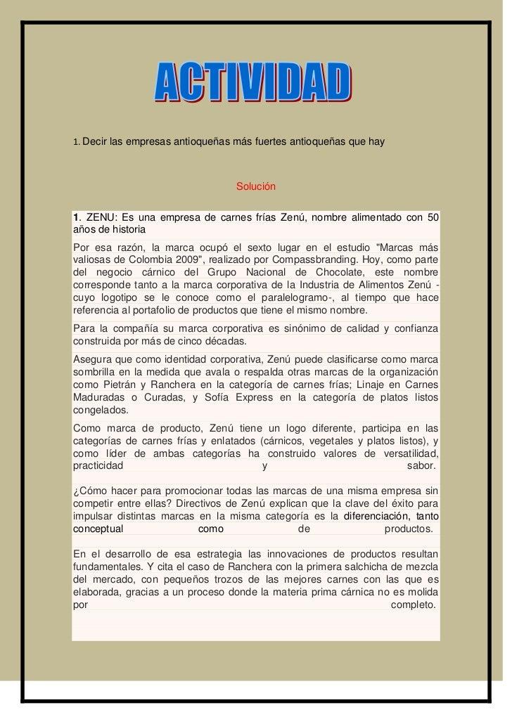 1. Decir las empresas antioqueñas más fuertes antioqueñas que hay                                   Solución1. ZENU: Es un...