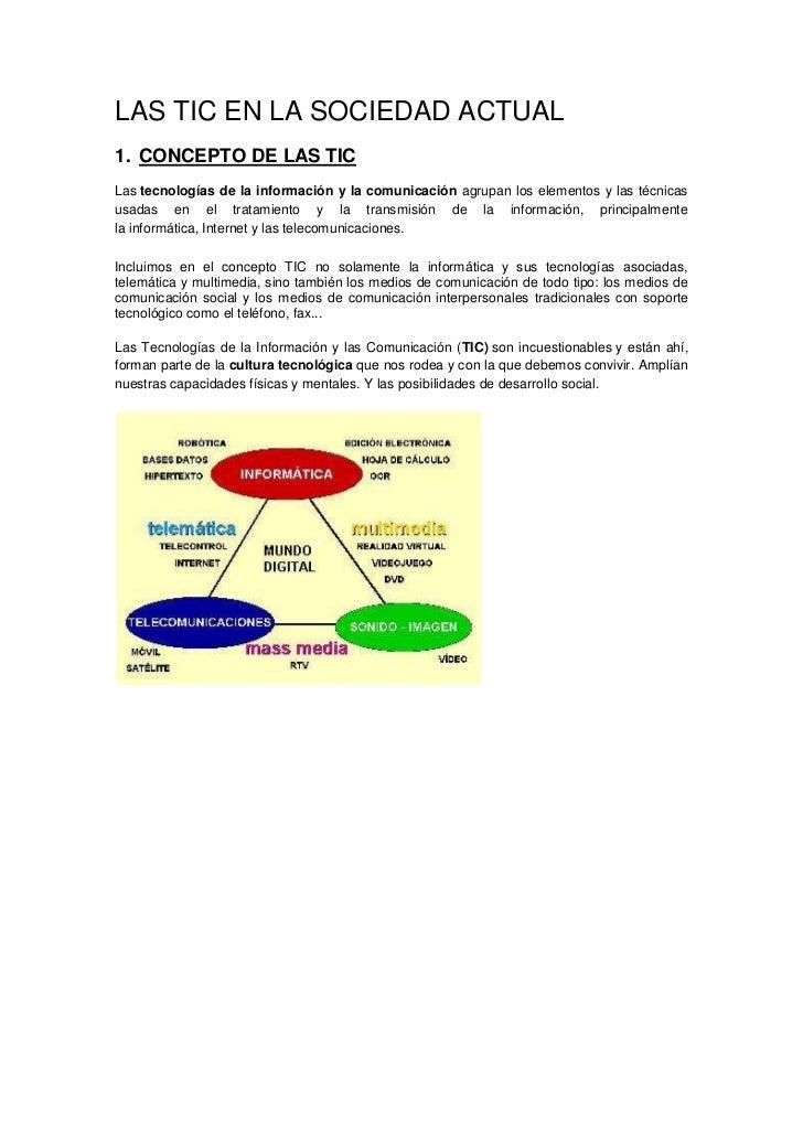 LAS TIC EN LA SOCIEDAD ACTUAL1. CONCEPTO DE LAS TICLas tecnologías de la información y la comunicación agrupan los element...