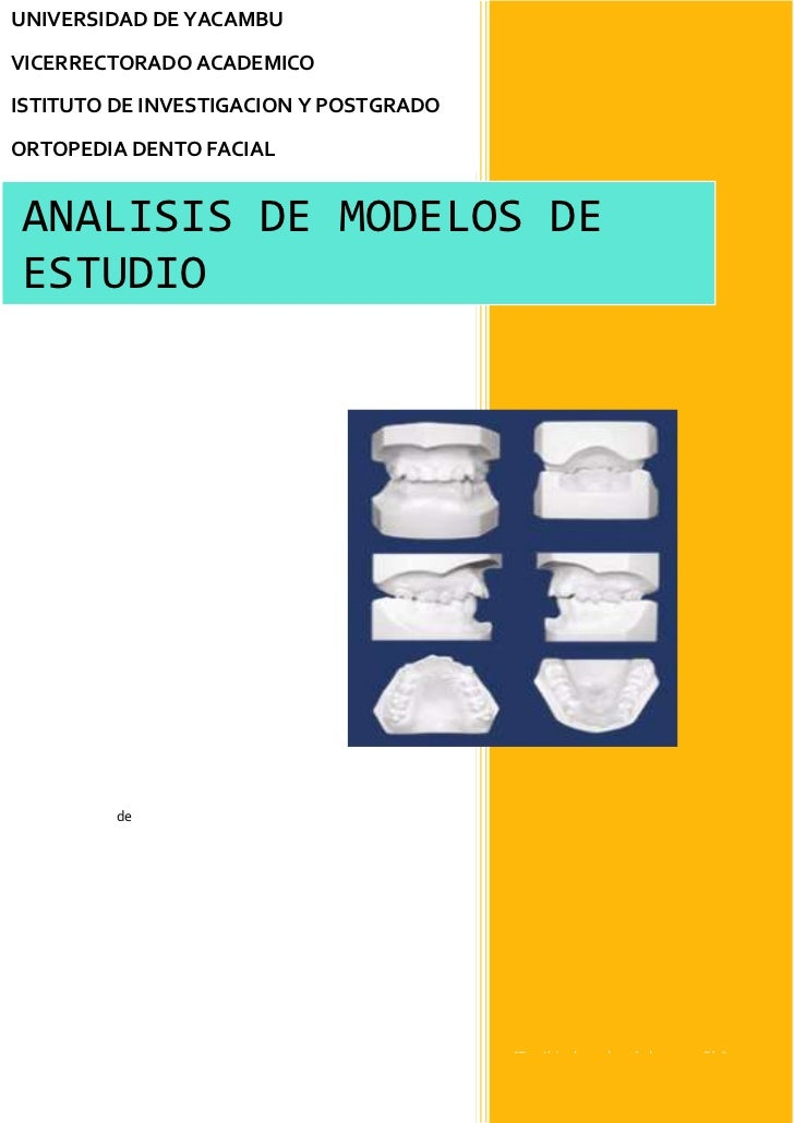 UNIVERSIDAD DE YACAMBUVICERRECTORADO ACADEMICOISTITUTO DE INVESTIGACION Y POSTGRADOORTOPEDIA DENTO FACIALANALISIS DE MODEL...