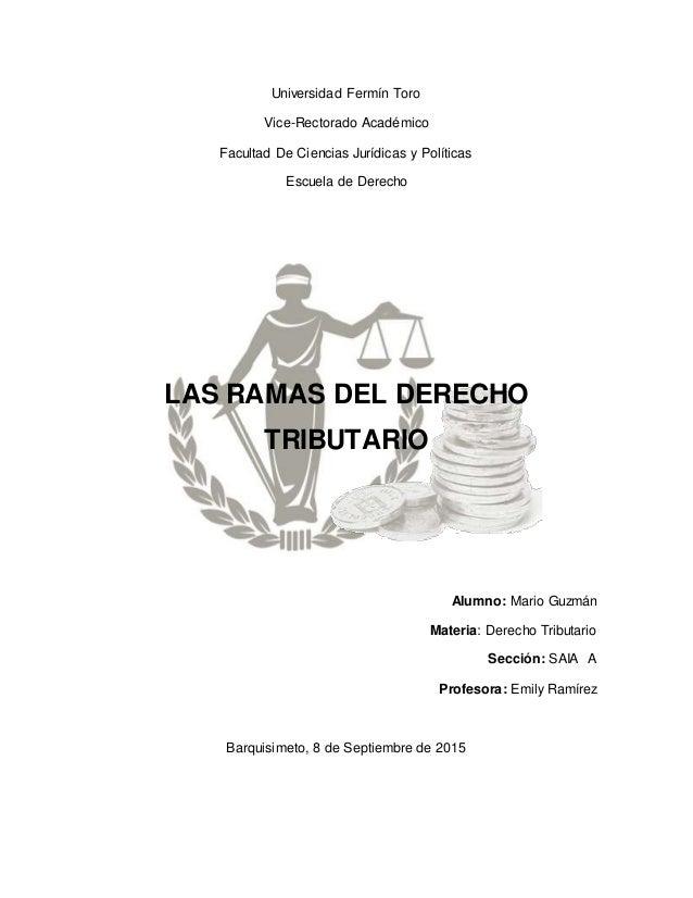 Universidad Fermín Toro Vice-Rectorado Académico Facultad De Ciencias Jurídicas y Políticas Escuela de Derecho LAS RAMAS D...
