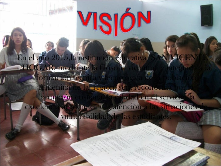 <ul><li>En el año 2015,la institución educativa  SAN VICENTE HOGAR, mediante la filosofía vicentina e integrada a la forma...