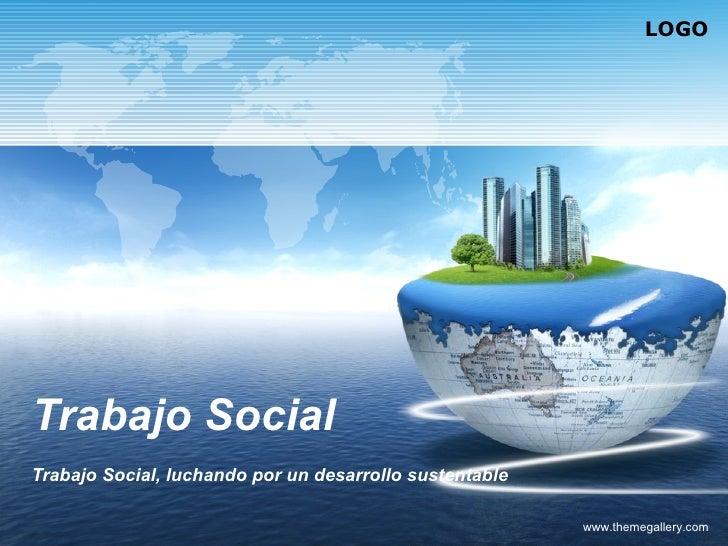 Trabajo Social Trabajo Social, luchando por un desarrollo sustentable  www.themegallery.com