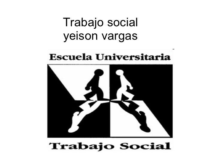 Trabajo social  yeison vargas
