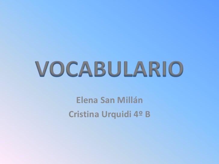 Elena San MillánCristina Urquidi 4º B