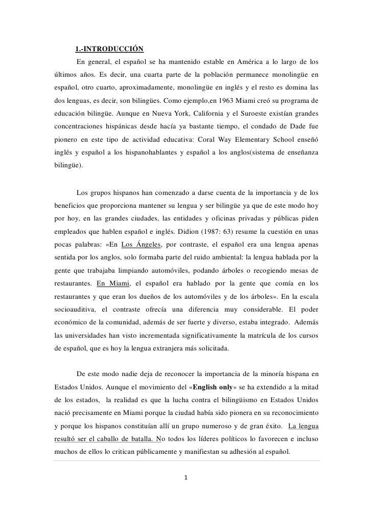 1.-INTRODUCCIÓN       En general, el español se ha mantenido estable en América a lo largo de losúltimos años. Es decir, u...
