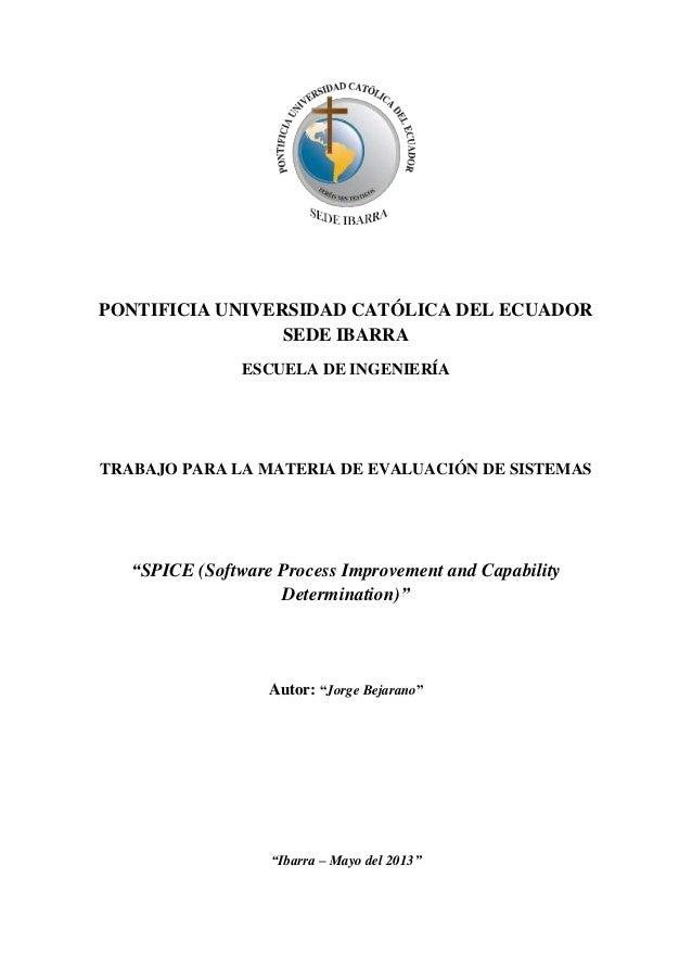 PONTIFICIA UNIVERSIDAD CATÓLICA DEL ECUADOR SEDE IBARRA ESCUELA DE INGENIERÍA TRABAJO PARA LA MATERIA DE EVALUACIÓN DE SIS...