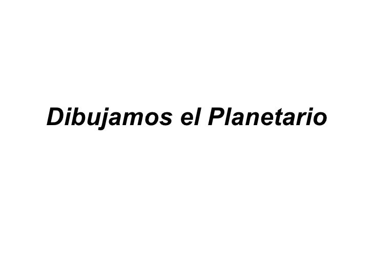 Dibujamos el Planetario