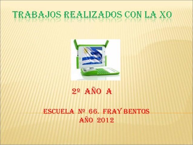 2º AÑO AESCUELA Nº 66. FRAY BENTOS        AÑO 2012