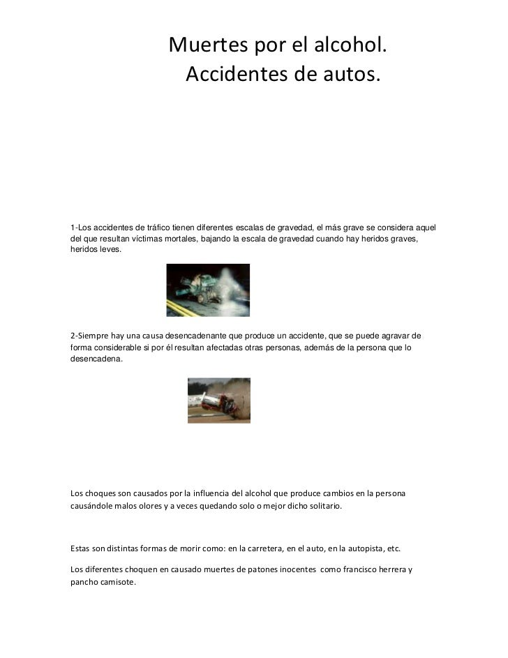 Muertes por el alcohol.                            Accidentes de autos.1-Los accidentes de tráfico tienen diferentes escal...