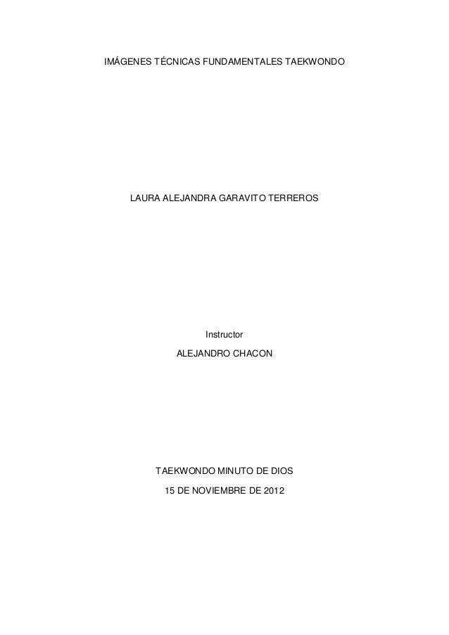 IMÁGENES TÉCNICAS FUNDAMENTALES TAEKWONDO    LAURA ALEJANDRA GARAVITO TERREROS                 Instructor            ALEJA...