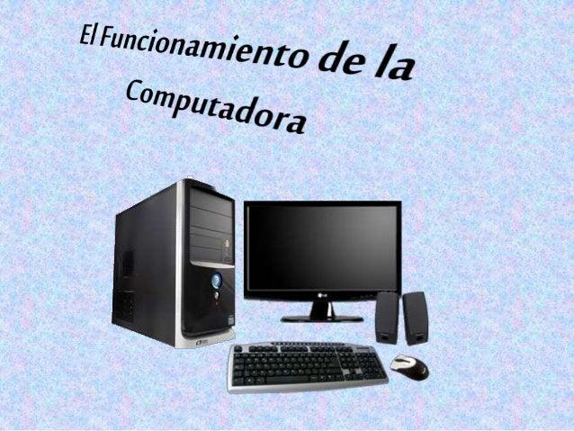 Una Computadora es una máquina que procesa datos que ingresan por los periféricos de entrada y los transforma en informaci...