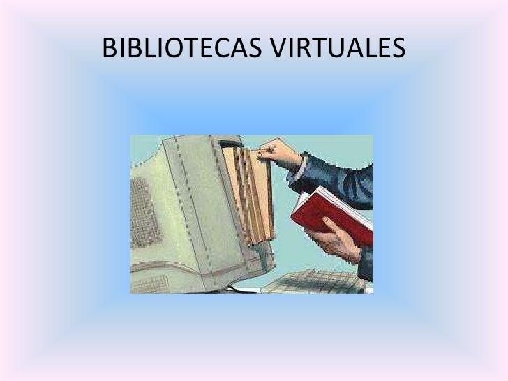 BIBLIOTECAS VIRTUALES<br />