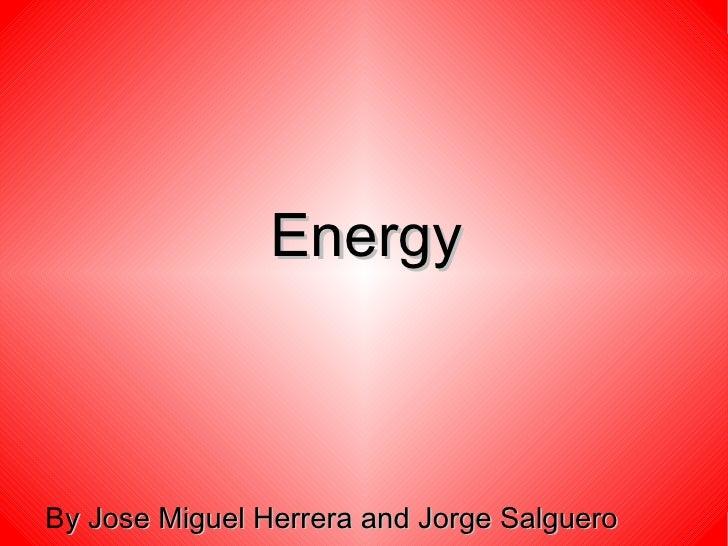 EnergyBy Jose Miguel Herrera and Jorge Salguero