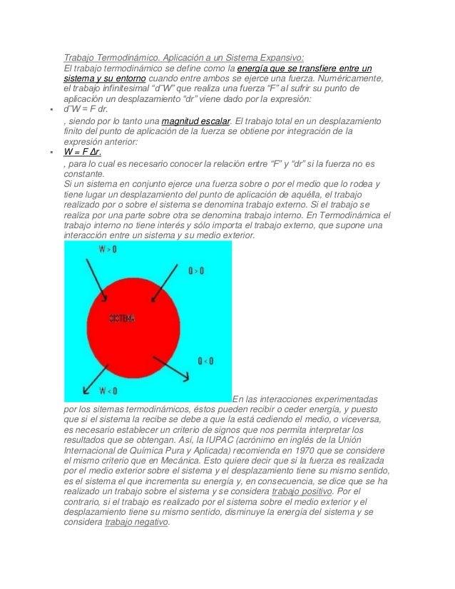 Trabajo Termodinámico. Aplicación a un Sistema Expansivo:    El trabajo termodinámico se define como la energía que se tra...