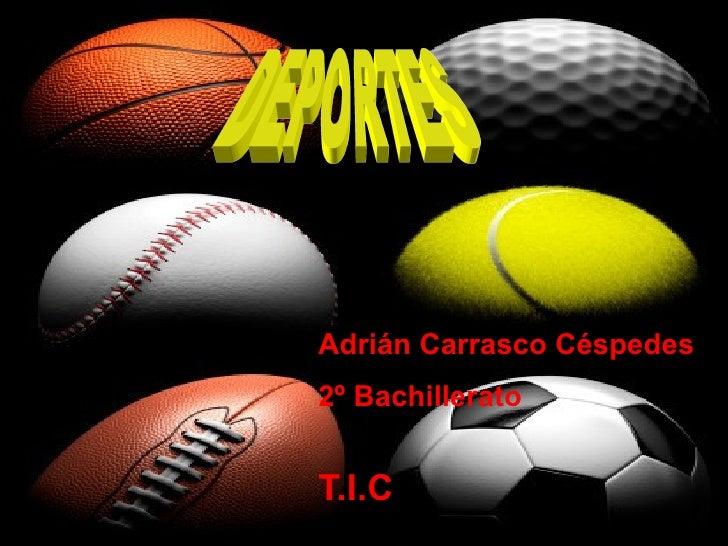 Adrián Carrasco Céspedes   2º Bachillerato T.I.C DEPORTES