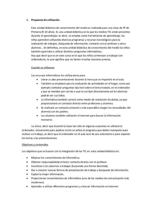 1. Propuesta de utilización.Esta unidad didáctica de conocimiento del medio es realizada para una clase de 4º dePrimaria (...