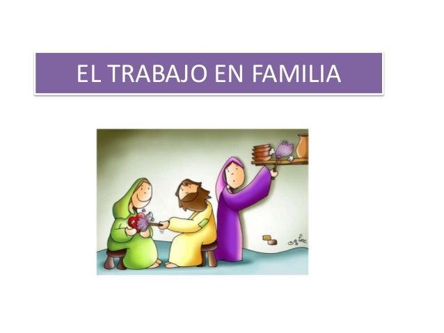 EL TRABAJO EN FAMILIA