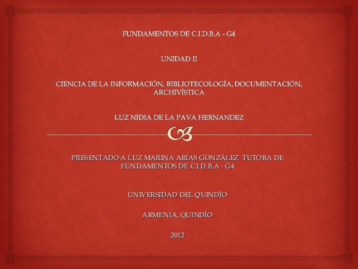 PRESENTADO A LUZ MARINA ARIAS GONZÁLEZ TUTORA DE           FUNDAMENTOS DE C.I.D.B.A - G4            UNIVERSIDAD DEL QUINDÍ...