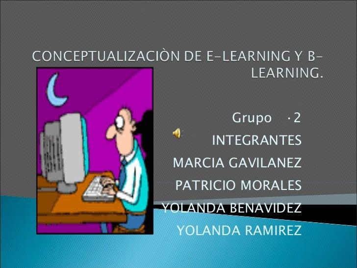Grupo  ·2 INTEGRANTES MARCIA GAVILANEZ PATRICIO MORALES YOLANDA BENAVIDEZ YOLANDA RAMIREZ