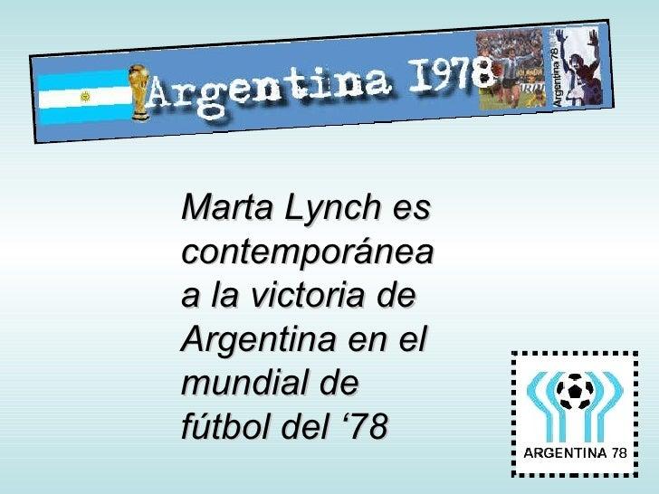 Marta Lynch es contemporánea a la victoria de Argentina en el mundial de fútbol del '78