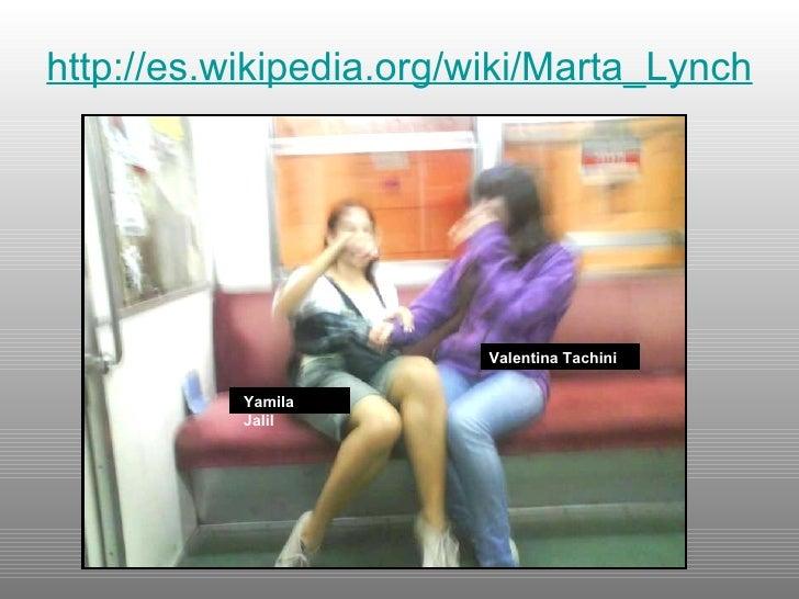 http://es.wikipedia.org/wiki/Marta_Lynch Yamila Jalil Valentina Tachini
