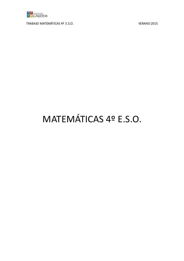 TRABAJO MATEMÁTICAS 4º E.S.O. VERANO 2015 MATEMÁTICAS 4º E.S.O.