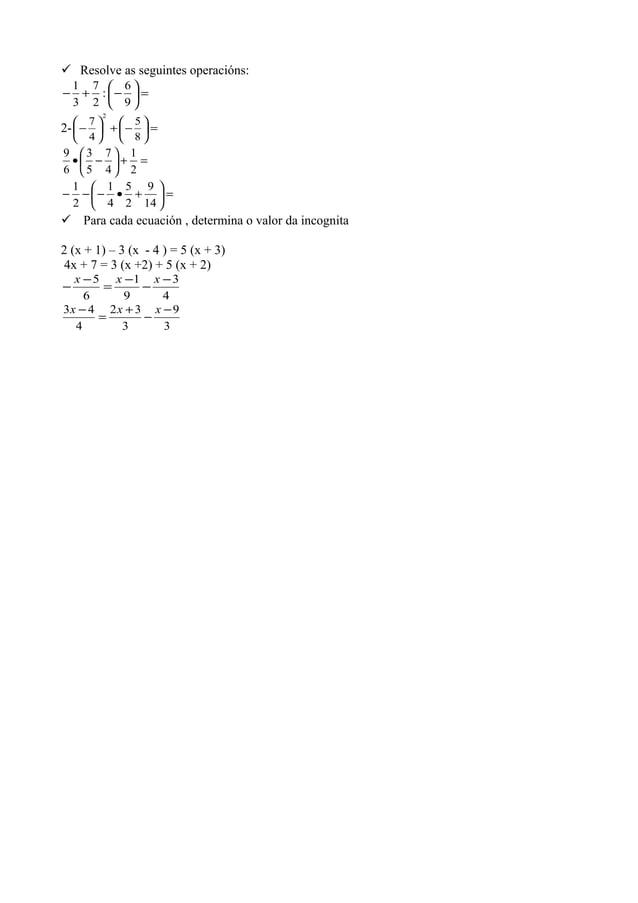  Resolve as seguintes operacións:=−+−96:27312- =−+−85472=+−•21475369=+•−−−149254121 Para c...