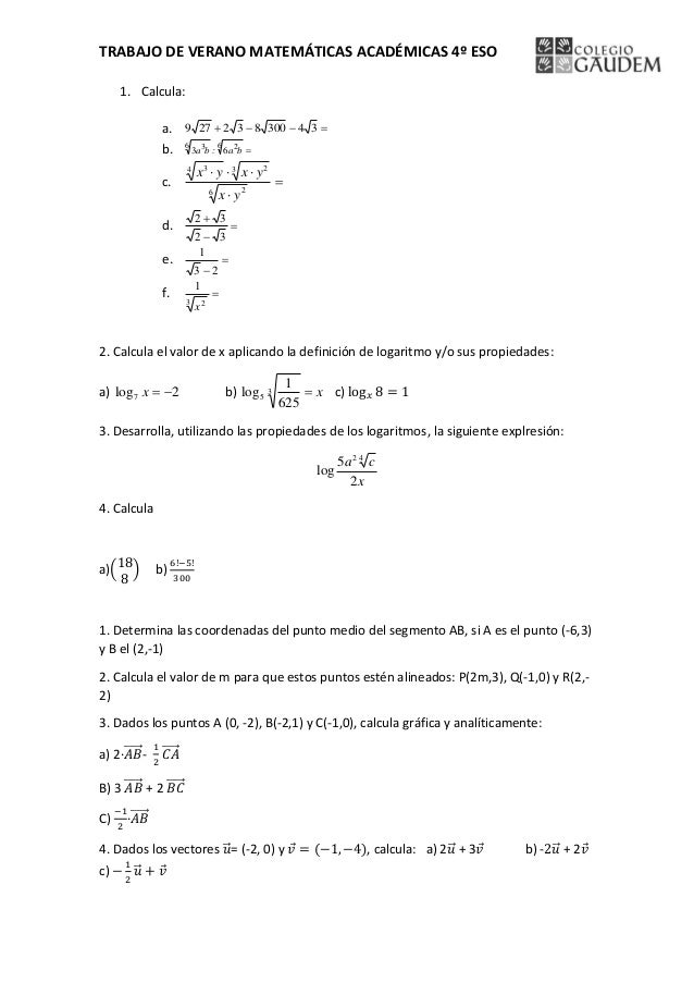 TRABAJO DE VERANO MATEMÁTICAS ACADÉMICAS 4º ESO 1. Calcula: a.  34300832279 b.  6 26 3 63 ba:ba c.    6 2 3 24 3...