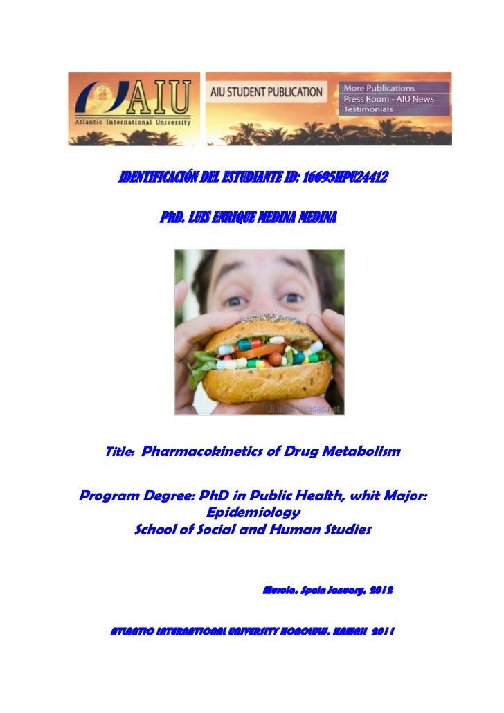 IDENTIFICACIÓN DEL ESTUDIANTE ID: 16695HPU24412             PhD. LUIS ENRIQUE MEDINA MEDINA   Title: Pharmacokinetics of D...