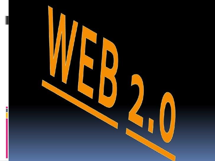 DEFINICION El término Web 2.0 está asociado a aplicaciones  web que facilitan el compartir información,  la interoperabil...