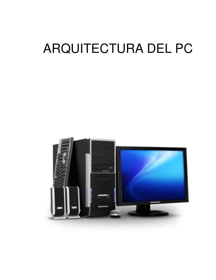 ARQUITECTURA DEL PC<br />ARQUITECTURA DE LA PC<br />Luis Prieto Montenegro<br />LICEO NACIONAL ANTONIA SANTOS<br />CUNDINA...