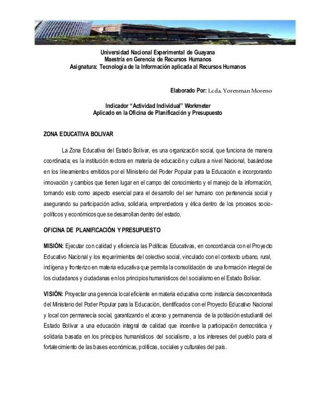 Universidad Nacional Experimental de Guayana Maestría en Gerencia de Recursos Humanos Asignatura: Tecnología de la Informa...