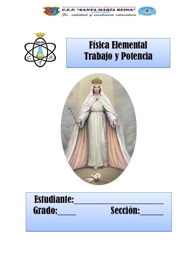 Física Elemental  Trabajo y Potencia  Estudiante:___________________  Grado:____ Sección:_____