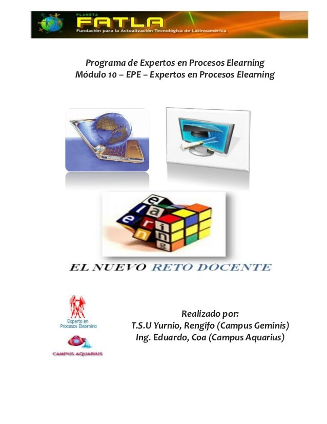 Programa de Expertos en Procesos ElearningMódulo 10 – EPE – Expertos en Procesos Elearning                          Realiz...
