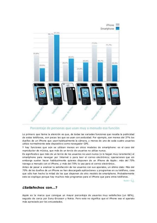 Lo primero que llama la atención es que, de todas las variadas funciones que resalta la publicidad de estos teléfonos, son...